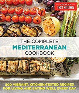 The Complete Mediterranean Cookbook: 500 Vibrant, Kitchen-Tested Recipes for Living and Eating Well Every Day by [Kitchen, The Editors at America's Test]